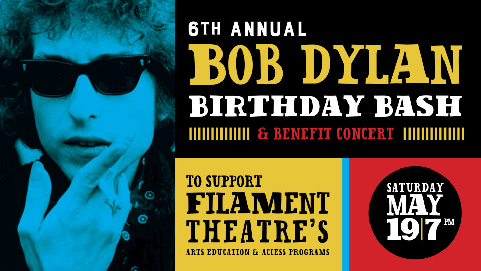 Bob Dylan Birthday Bash ‹ Filament Theatre